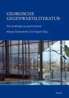 Georgische Gegenwartsliteratur: Eine Anthologiegeorgisch-Deutsch 9783895007767