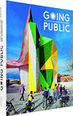 Going Public: Public Architecture, Urbanism and Interventions 9783899554403