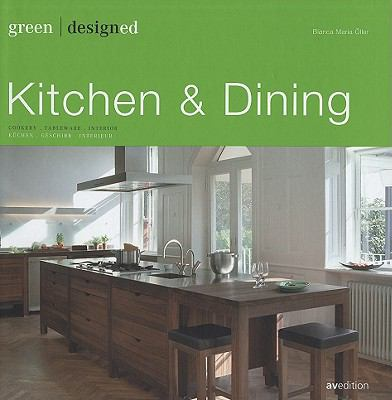 Green Designed: Kitchen & Dining: Cookery. Tableware. Interior 9783899861044