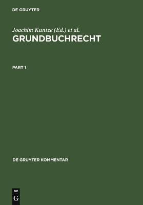 Grundbuchrecht: Kommentar Zu Grundbuchordnung Und Grundbuchverf Gung Einschlie Lich Wohnungseigentumsgrundbuchverf Gung 9783899490923