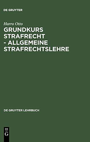 Grundkurs Strafrecht - Allgemeine Strafrechtslehre 9783899491395