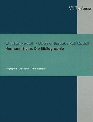 Hermann Stutte. die Bibliographie: Biographie - Abstracts - Kommentare 9783899711073