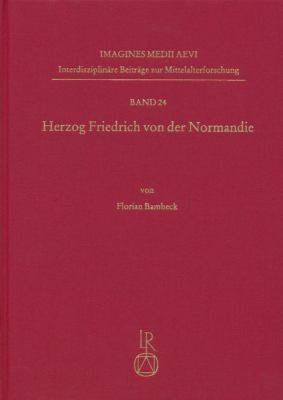 Herzog Friedrich Von Der Normandie: Der Altschwedische Ritterroman Hertig Fredrik AV Normandie - Text, Uebersetzung, Untersuchungen 9783895007309