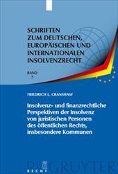 Insolvenz- Und Finanzrechtliche Perspektiven Der Insolvenz Von Juristischen Personen Des Ffentlichen Rechts, Insbesondere Kommunen