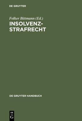 Insolvenzstrafrecht: Handbuch F R Die Praxis 9783899491210