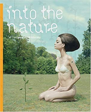 Into the Nature: Of Creatures and Wilderness 9783899550993