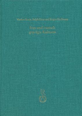 Iran Und Iranisch Gepragte Kulturen: Studien Zum 65. Geburtstag Von Bert G. Fragner 9783895006074