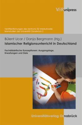 Islamischer Religionsunterricht in Deutschland: Fachdidaktische Konzeptionen - Ausgangslage, Erwartungen Und Ziele 9783899716634