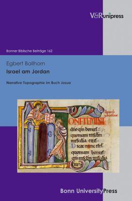 Israel Am Jordan: Narrative Topographie Im Buch Josua 9783899718065