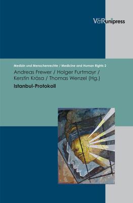 Istanbul-Protokoll: Untersuchung Und Dokumentation Von Folter Und Menschenrechtsverletzungen 9783899716979