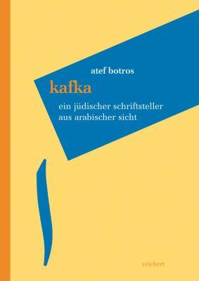 Kafka: Ein Judischer Schriftsteller Aus Arabischer Sicht 9783895006739