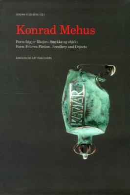 Konrad Mehus: Form Folgjer Fiksjon/Smykke Og Objekt 9783897903609