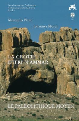 La Grotte D'Ifri N'Ammar, Tome 2: Le Paleolithique Moyen 9783895006845