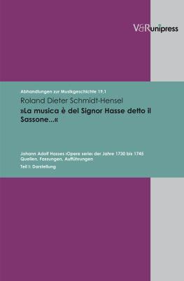 La Musica E del Signor Hasse Detto Il Sassonea: Johann Adolf Hasses >Opere Serie 9783899714418