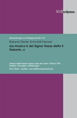 La Musica E del Signor Hasse Detto Il Sassonea: Johann Adolf Hasses >Opere Serie 9783899714425
