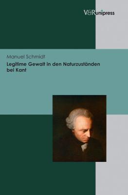 Legitime Gewalt in Den Naturzustanden Bei Kant 9783899718577