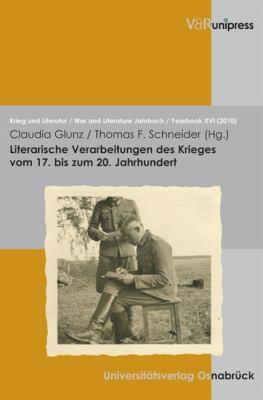 Literarische Verarbeitungen Des Krieges Vom 17. Bis Zum 20. Jahrhundert: Eine Uber Die Masen Erbarmliche Zeit 9783899716375