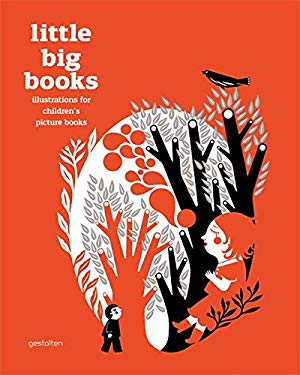 Little Big Books: Illustrations for Children S Picture Books 9783899554465