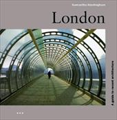 London: A Guide to Recent Architecture - Neville, Tom / Hardingham, Samantha / Moberly, Jonathan