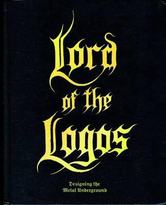 Lord of the Logos: Designing the Metal Underground 9783899552829