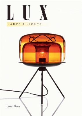 Lux: Lamps and Lights 9783899553734
