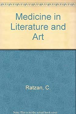 Medicine in Literature and Art - Ratzan, C.