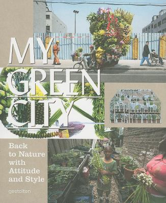 My Green City: Back to Nature with Attitude and Style 9783899553345