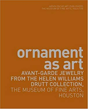 Ornament as Art: Avant-Garde Jewelry from the Helen Williams Drutt Collection, the Museum of Fine Arts, Houston 9783897902732
