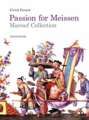 Passion for Meissen: Sammlung Said Und Roswitha Marouf/The Said and Roswitha Marouf Collection 9783897903340