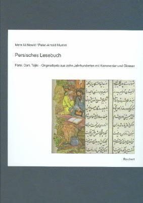 Persisches Lesebuch: Farsi, Dari, Tojiki Originaltexte Aus Zehn Jahrhunderten Mit Kommentar Und Glossar 9783895005756