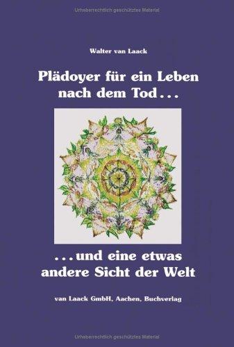 PL Doyer Fur Ein Leben Nach Dem Tod Und Eine Etwas Andere Sicht Der Welt 9783898118187