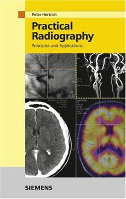 Practical Radiography: Principles and Applications 9783895782107
