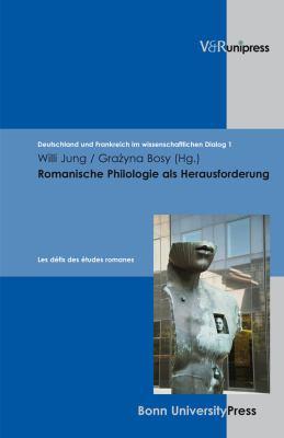 Romanische Philologie ALS Herausforderung: Les Defis Des Etudes Romanes 9783899715347