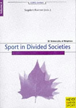 Sport in Divided Societies 9783891244456