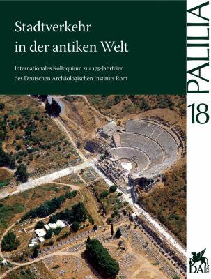 Stadtverkehr in Der Antiken Welt: Internationales Kolloquium Zur 175-Jahrfeier Des Deutschen Archaologischen Instituts Rom, 21. Bis 23. April 2004 9783895006654