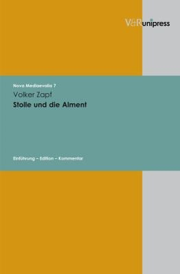 Stolle Und Die Alment: Einfuhrung - Edition - Kommentar 9783899717549