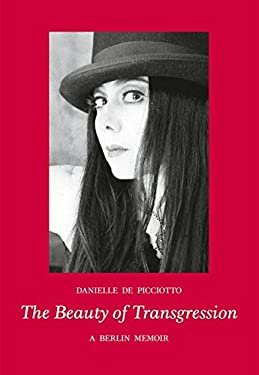 The Beauty of Transgression: A Berlin Memoir