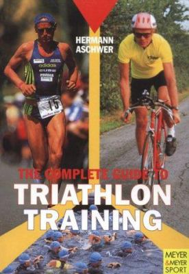 The Complete Guide to Triathlon Training 9783891245156