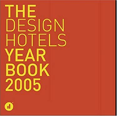The Design Hotels Year Book 9783899550764