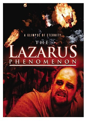 The Lazarus Phenomenon: The Movie: A Glimpse of Eternity: In Search of the Truth