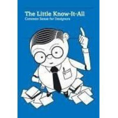 The Little Know-It-All: Common Sense for Designers 9783899551679