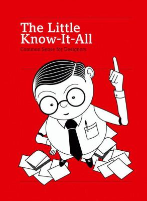 The Little Know-It-All: Common Sense for Designers 9783899553482