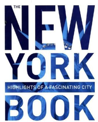 The New York Book: Highlights of a Fascinating City 9783899446173