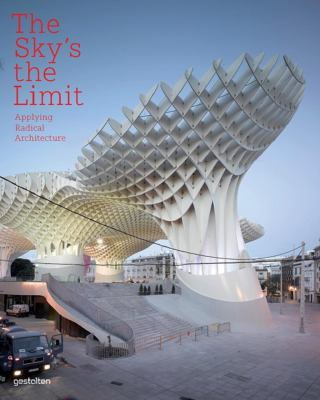 The Sky's the Limit: Applying Radical Architecture 9783899554229