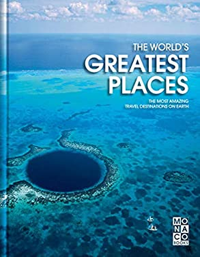 The World's Greatest Places: The Most Amazing Travel Destination on Earth 9783899445350