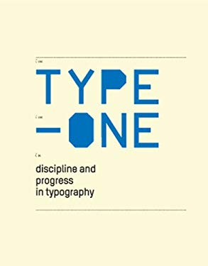 Type One: Discipline and Progress in Typography 9783899550566