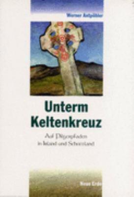 Unterm Keltenkreuz: Auf Pilgerpfaden In Irland Und Schottland 9783890600239
