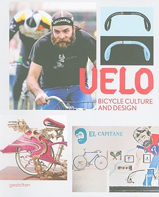 Velo: Bicycle Culture and Design 9783899552843