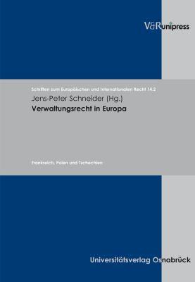 Verwaltungsrecht in Europa: Band 2: Frankreich, Polen Und Tschechien 9783899714302