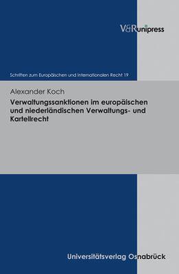 Verwaltungssanktionen Im Europaischen Und Niederlandischen Verwaltungs-Und Kartellrecht 9783899718799